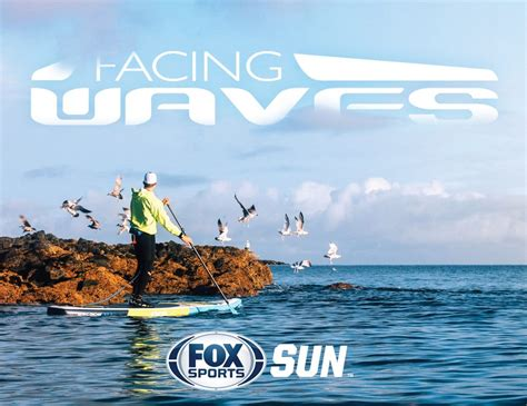 Update 1030 Pm Est Fyi I by Season 6 Premiere Of Facing Waves Airs On Fox Sports Sun