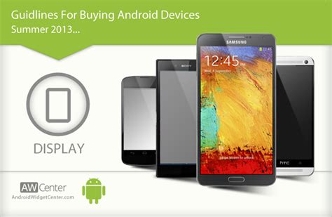 buy for android tips for buying android phone tablet display aw center