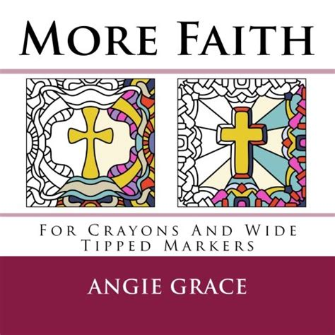s faith and grace books more faith for crayons and wide tipped markers angie