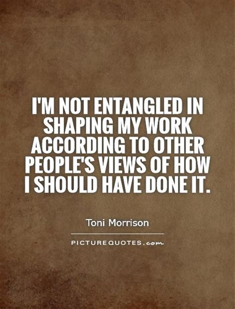 but i work for the viewers my permanent record toni morrison quotes on racism quotesgram