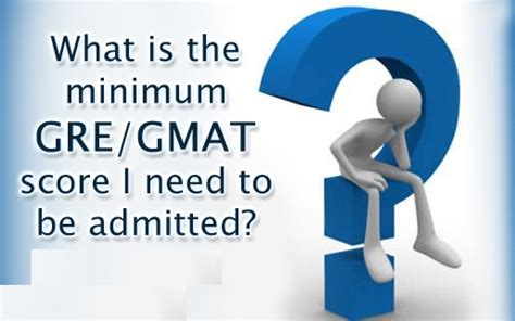 Minimum Gmat Score For Mba by Gmat Score Required In Top B Schools Cut Marks