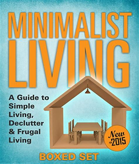 minimalist living books minimalist living a guide to simple living declutter
