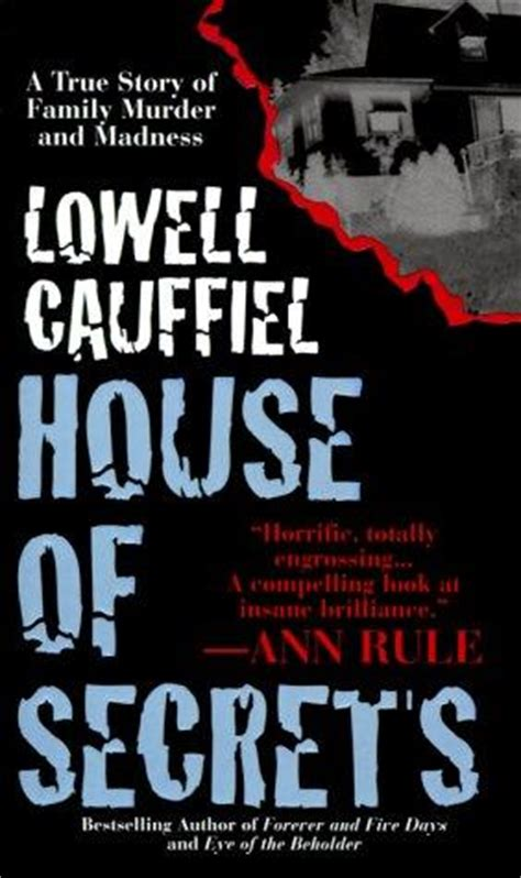 the house of secrets book house of secrets by lowell cauffiel