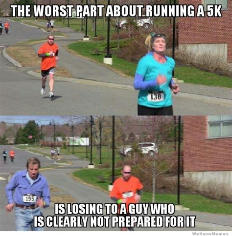 Running Meme - the worst part about running a 5k weknowmemes