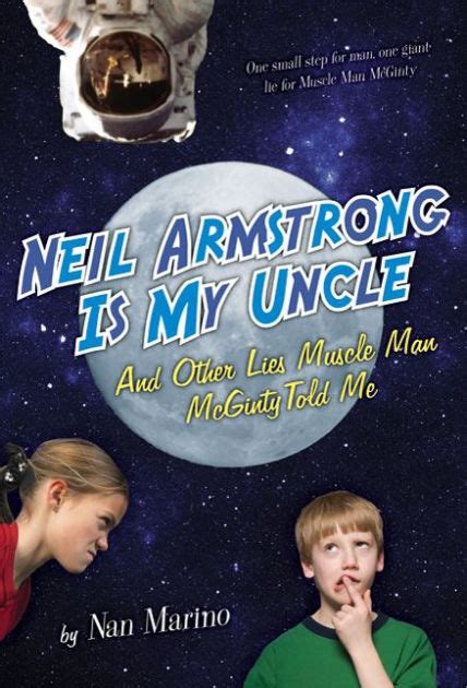 neil armstrong biography barnes and noble neil armstrong is my uncle and other lies muscle man