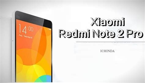 Hp Xiaomi Redmi Note 2 Pro harga hp xiaomi redmi note 2 pro dan bocoran spesifikasi fitur lengkap