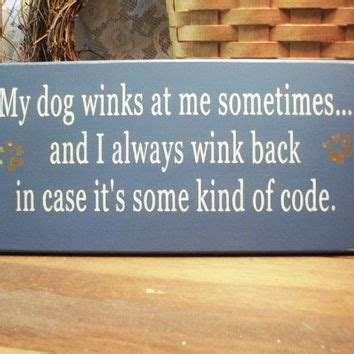 why do dogs wink my winks at me painted wood sign primitive by countryworkshop