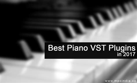 best vst piano piano vst top 5 best piano vst plugin for