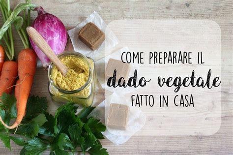 come fare dado vegetale in casa come preparare il dado vegetale fatto in casa ricette