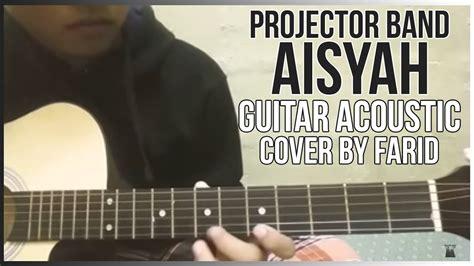 tutorial gitar jengah pas band projector band aisyah intro tutorial gitar akustik