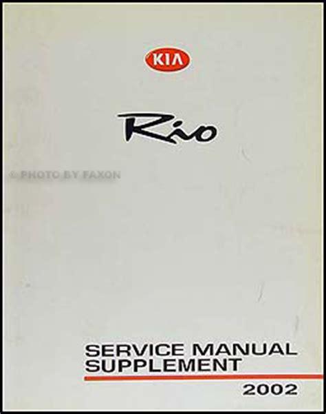 car maintenance manuals 2002 kia rio parking system 2002 kia rio fuel system repair shop manual supplement original