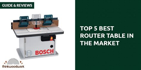 best depth and table best router table an in depth look at the top 8 router