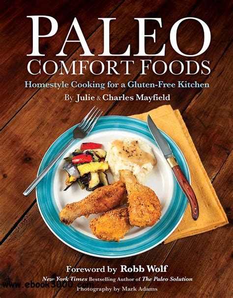 paleo comfort foods paleo comfort foods homestyle cooking for a gluten free