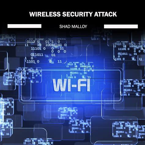 wireless security wireless security attacks w18 eforensics