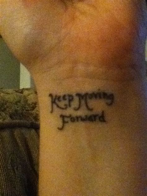 moving tattoos the gallery for gt keep moving forward quote