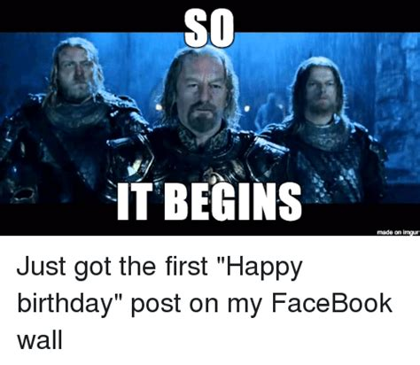 Birthday Meme So It Begins - 25 best memes about happy birthday birthday and advice