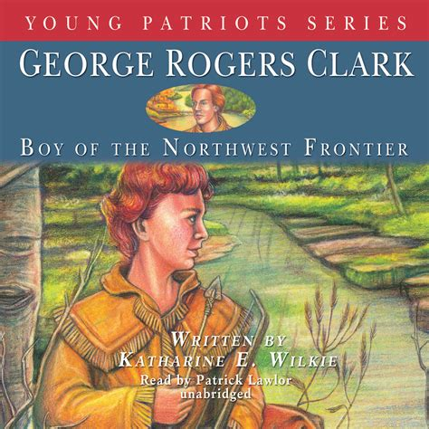 george rogers clark i in war books george rogers clark audiobook by katharine e