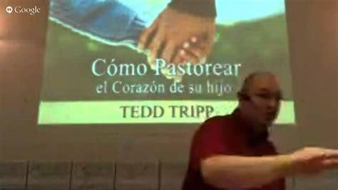 como pastorear el corazon pastor h 233 ctor urz 250 a c 243 mo pastorear el coraz 243 n de tus hijos final youtube