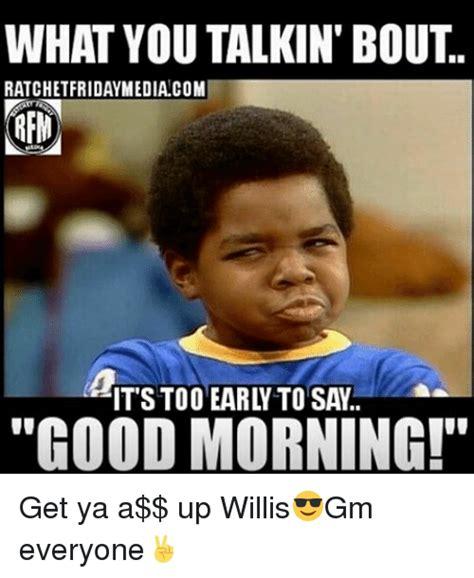 what you talkin bout willis meme 25 best memes about what you talkin bout what you