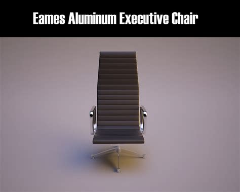 Eames Aluminum Executive Chair by 3d Model Eames Aluminum Executive Chair