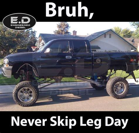 Diesel Truck Memes - truck never skip leg day meme