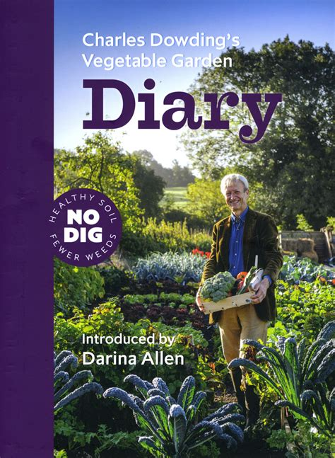 charles dowding s veg journal expert no dig advice month by month books charles dowding no dig gardening growing vegetables