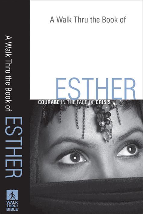 a walk through the bible books a walk thru the book of esther walk thru the bible