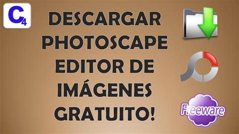 photoscape increible editor de fotos gratis descargar photoscape editor de imagenes gratis youtube