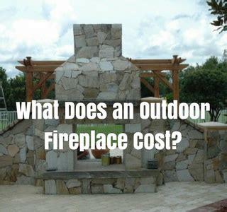 cost of an outdoor fireplace what does an outdoor fireplace cost
