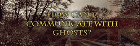 how to communicate with spirits in your house how to communicate with spirits in your house 28 images www haunted co uk