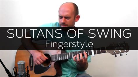 sultans of swing fingerstyle sultans of swing dire straits acoustic guitar