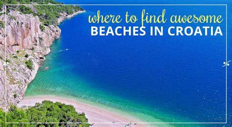 best resorts in croatia beaches in croatia where to find best croatia beaches