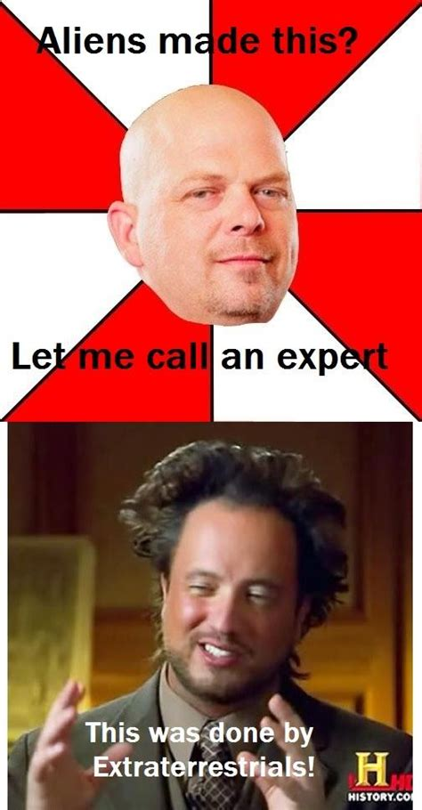 Pawn Stars Meme - pawn star aliens pawn stars know your meme