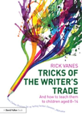 Tricks Of The Writer S Trade Ebook By Rick Vanes