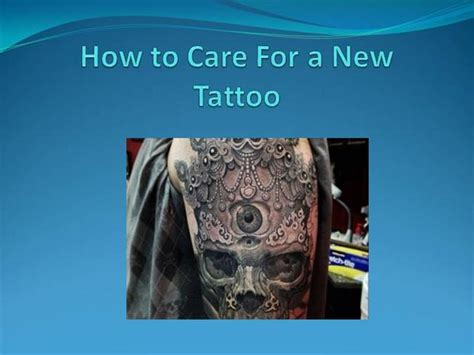 care for a new tattoo how to care for a new frank lao ifa authorstream