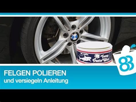 Felgen Polieren Versiegeln by Felgen Polieren Und Versiegeln Anleitung Autopflege Faq
