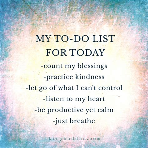my list my to do list for today tiny buddha