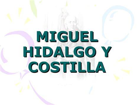 hidalgo slide share miguel hidalgo y costilla