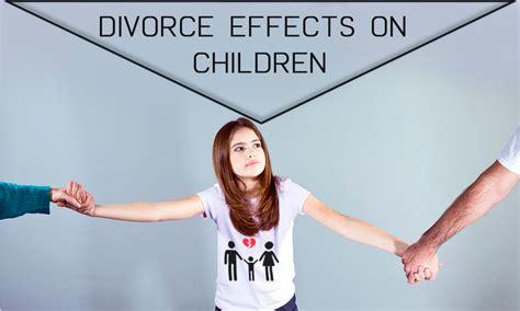 Divorce Effects On Children Essay by Divorce Effects On Children Essay