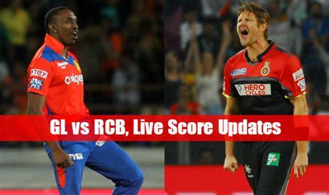 royal challengers bangalore vs gujarat lions live gl beat rcb by 7 wkts live score gujarat lions gl vs