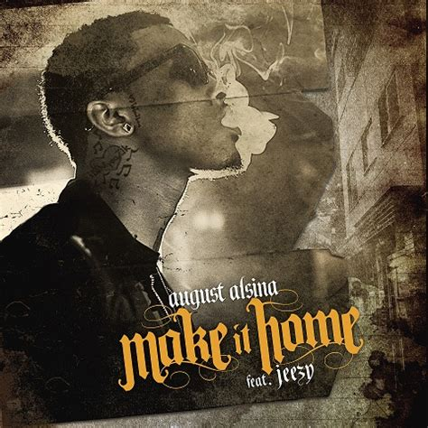 august alsina make it home