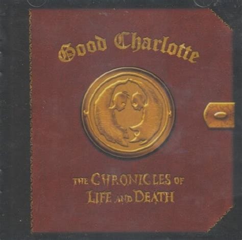 free download mp3 good charlotte the chronicles of life and death good charlotte chronicles cd covers