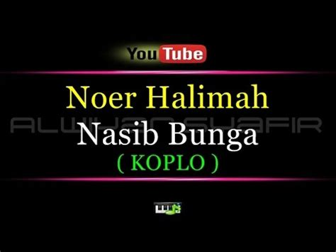 download mp3 gratis noer halimah karaoke noer halimah nasib bunga coplo youtube