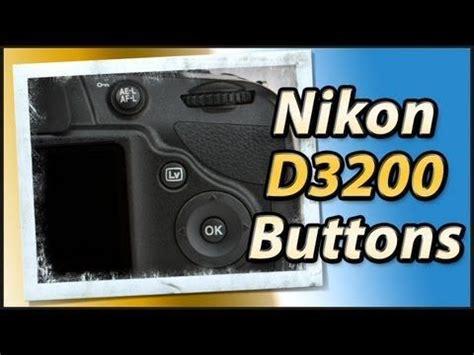 youtube tutorial nikon d3200 nikon d3200 external buttons review training tutorial