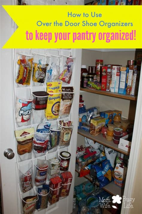 how to keep your pantry organized healthy how to use over the door shoe organizers to keep your