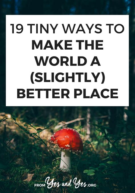 make the world a better place the world a better place best place 2017