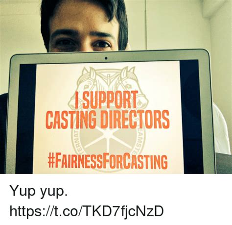Yup Meme - asupport casting directors hfairnessrorcasting yup yup