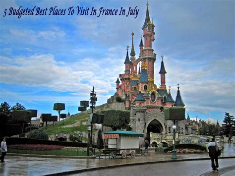5 budgeted best places to visit in france in july