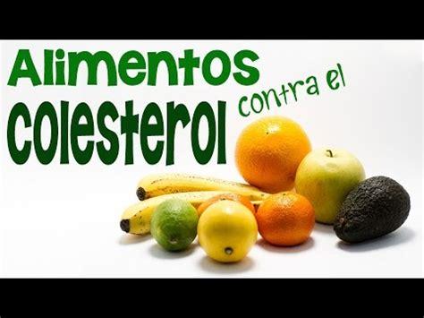 alimentos comer  reducir el colesterol alto youtube