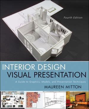 interior design presentation techniques wiley interior design visual presentation a guide to graphics models and presentation